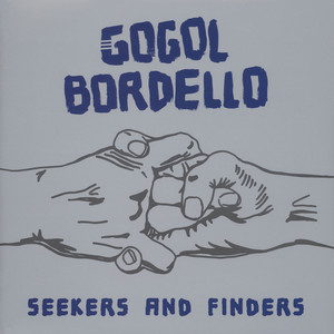Gogol Bordello - Seekers And Finders Black Vinyl Edition