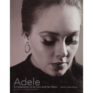 Sarah-Louise James - Adele: A Celebration of an Icon and Her Music