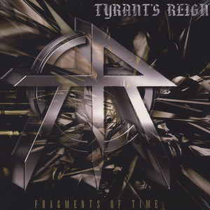 Tyrants Reign - Fragments Of Time Deluxe Edition