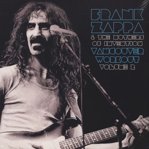 Frank Zappa & The Mothers Of Invention - Vancouver Workout (Canada 1975) Volume 2