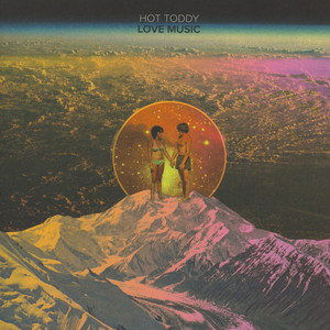 Hot Toddy - Love Music EP