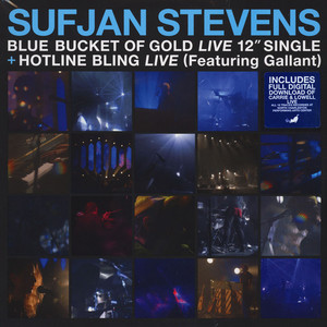 Sufjan Stevens - Blue Bucket Of Gold / Hotline Bling Feat. Gallant