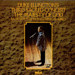 Duke Ellington And His Orchestra - Duke Ellington's Third Sacred Concert, The Majesty Of God, As Performed In Westminster Abbey