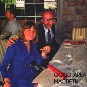 Good Area - Macbeth White Vinyl Edition