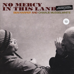 Ben Harper / Charlie Musselwhite - No Mercy In This Land Deluxe Edition