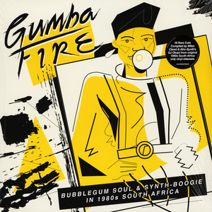 V.A. - Gumba Fire: Bubblegum Soul & Synth Boogie In 1980s South Africa