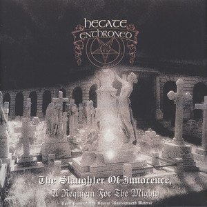 Hecate Enthroned - Saughter Of Innocence + Upon Promeathean Shores