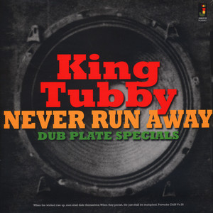 King Tubby - Never Run Away-Dub Plate Specials