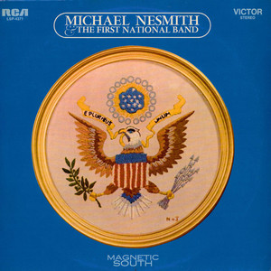 Michael Nesmith & The First National Band - Magnetic South