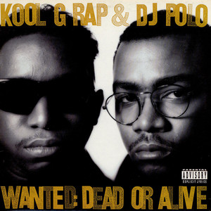 Kool G Rap & D.J. Polo - Wanted: Dead Or Alive