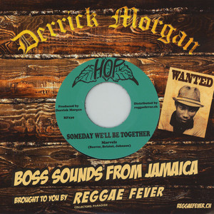 Marvels, The  / The Upsetters - Some Day We'll Be Together / The Rhythm (Boss)