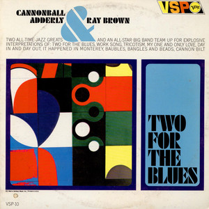 Cannonball Adderley & Ray Brown - Two For The Blues