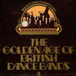 V.A. - The Golden Age Of British Dance Bands