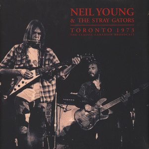 Neil Young & The Stray Gators - Toronto 1973