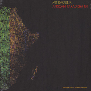 Mr Raoul K - African Paradigm EP 1