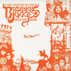 V.A. - Bosporus Bridges - A Wide Selection Of Turkish Jazz And Funk 1968-1978