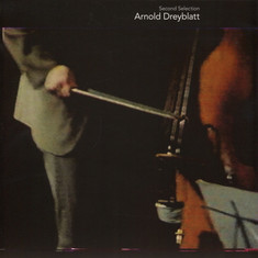 Arnold Dreyblatt - Second Selection