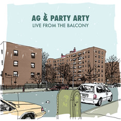 AG & Party Arty - Live From The Balcony