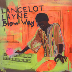 Lancelot Layne - Blow Way
