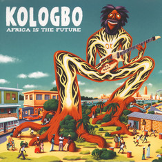 Kologbo - Africa Is The Future Black Vinyl Edition