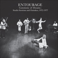 Entourage - Ceremony Of Dreams: Studio sessions And Outtakes 1972-1977