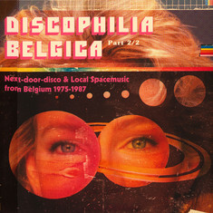 V.A. - Discophilia Belgica: Next-Door-Disco & Local Spacemusic From Belgium 1975-1987 Part 2