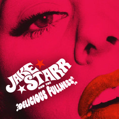 Jake Starr & The Delicious Fullness - All The Mess I'm In