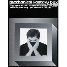 Patrick Cowley - Mechanical Fantasy Box - The Homoerotic Journal Of Patrick Cowley With Illustrations By Gwenael Rattke