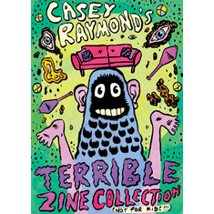 Casey Raymond - Casey Raymond's Terrible Zine Collection