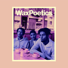 Waxpoetics - Wax Poetics Journal 68
